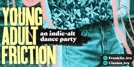 Young Adult Friction: an indie/alt dance party tickets