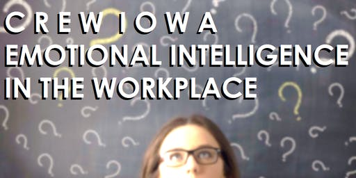 CREW Iowa - How to Improve Your Emotional Intelligence in the Workplace