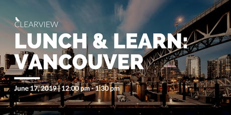 Clearview Lunch & Learn: Vancouver, BC tickets