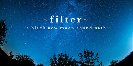 ~FILTER~ A New Black Moon Labor Day Sound Healing Bath tickets