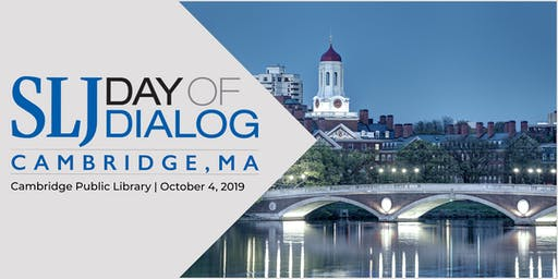 School Library Journal Day of Dialog 2019 | Cambridge, MA