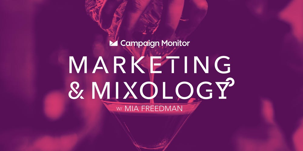 45be60f30d2f Campaign Monitor Presents: Marketing & Mixology with Mia Freedman Tickets,  Tue, Jul 30, 2019 at 4:30 PM | Eventbrite