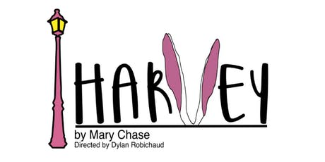 Matinee Performances of Harvey by Mary Chase at Lindsay Little Theatre tickets