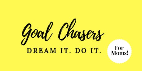 Goal Chasers for Moms tickets