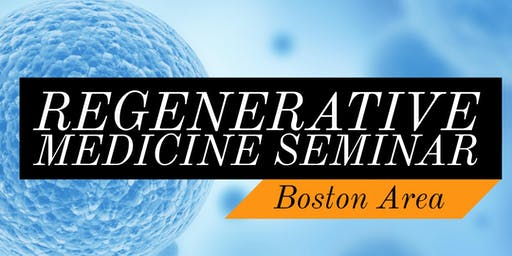 FREE Regenerative Medicine & Stem Cell For Pain Seminar - Boston / Natick, MA