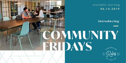 Community Fridays at Relay Coworking