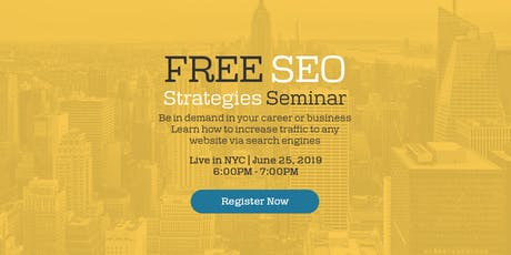 FREE SEO SEMINAR LIVE IN NYC FOR MARKETERS & BUSINESS OWNERS tickets
