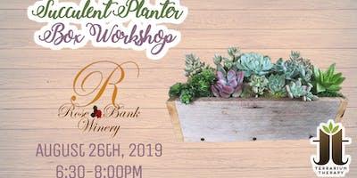 Rustic Succulent Box Workshop at Rose Bank Winery