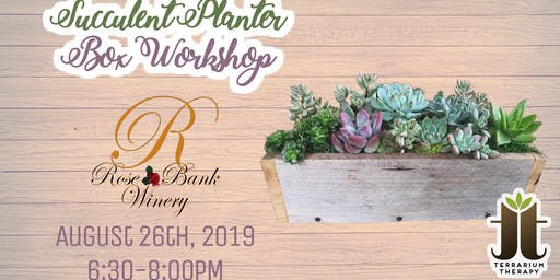 Rustic Succulent Box Workshop at Rose Bank Winery