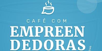 Café com Empreendedoras - 9ª Edição