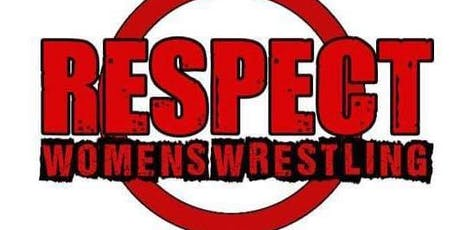 RESPECT VOL 6 (Women's Wrestling) tickets