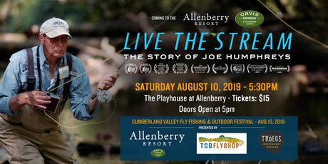 Live The Stream film at Cumberland Valley Fly Fishing Fest | Allenberry tickets