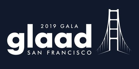 2019 GLAAD Gala San Francisco  tickets