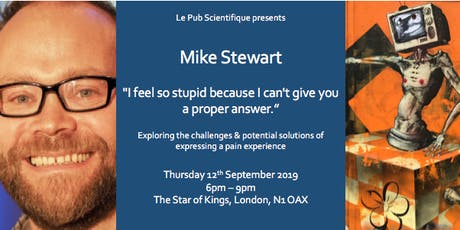 Mike Stewart - Exploring the challenges & solutions of expressing a pain experience. tickets