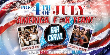 "Pre-4th Of July ""America, F*#CK YEAH!"" Bar Crawl - PACIFIC BEACH Sat Jun 29th tickets"