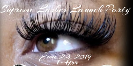 Supreme Lashes Launch Party tickets