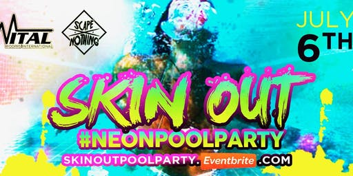 SKIN OUT #NEONPOOLPARTY