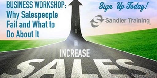 Exclusive Luncheon for Business Owners, Executives and Sales Managers: Why your Sales People Fail