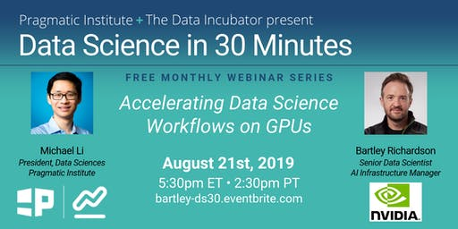 Data Science in 30 Minutes: Accelerating Data Science Workflows on GPUs with Bartley Richardson