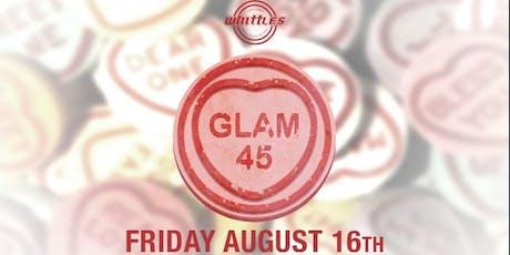 Glam 45  tickets