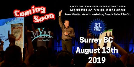 Mastering Your Business For Maximum Profit & Success Surrey BC tickets