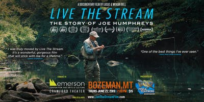 Live The Stream: The Story of Joe Humphreys | Documentary Film | Bozeman,MT