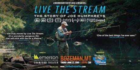 Live The Stream: The Story of Joe Humphreys   Documentary Film   Bozeman,MT tickets