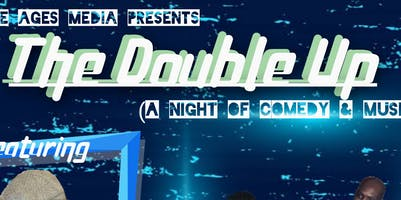 The Double Up! A Night Of Comedy And Music