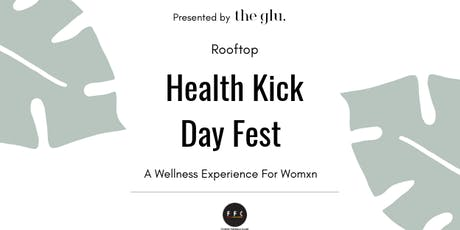 Health Kick Day Fest: A Wellness Experience for Womxn tickets