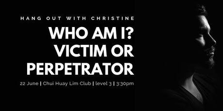 Hang Out with Christine - Understanding Victim & Perpetrator Dynamics tickets
