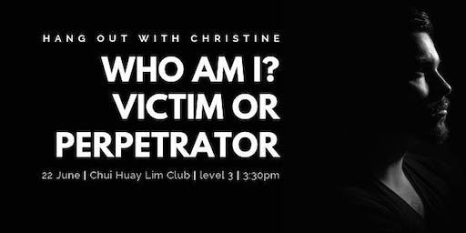 Hang Out with Christine - Understanding Victim & Perpetrator Dynamics