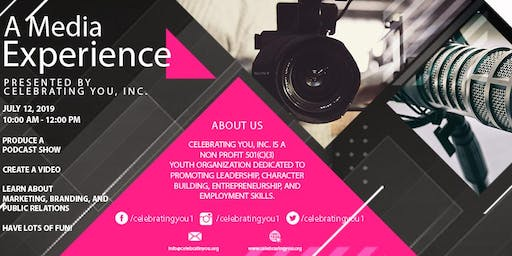 Celebrating You, Inc. Invites You to - A Media Experience - Ages 12-19