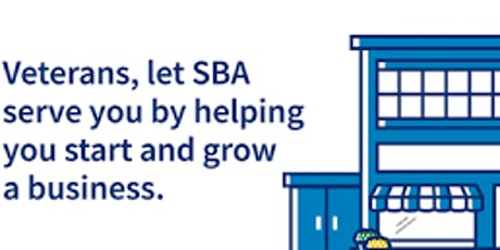 Veterans and Service Members, Let SBA Serve You By Helping You Start or Grow A Business tickets