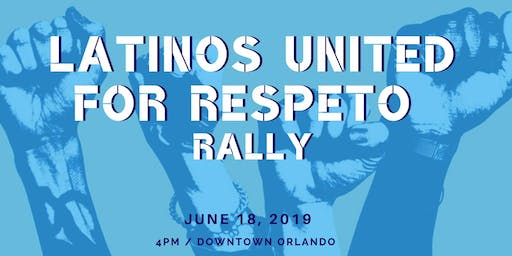 Latinos United for Respeto Rally