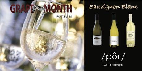 GRAPE OF THE MONTH: Sauvignon Blanc tickets