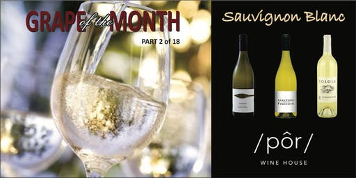 GRAPE OF THE MONTH: Sauvignon Blanc