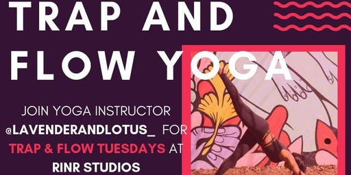Trap & Flow Tuesdays @ rinR Studios