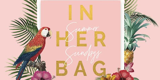 Summer Sundays: IN HER BAG Block Party