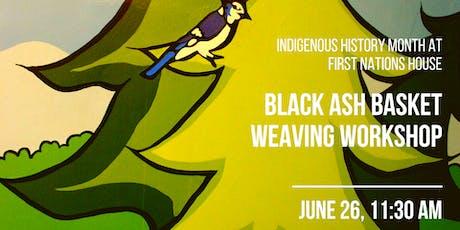 Black Ash Basket Weaving Workshop  tickets