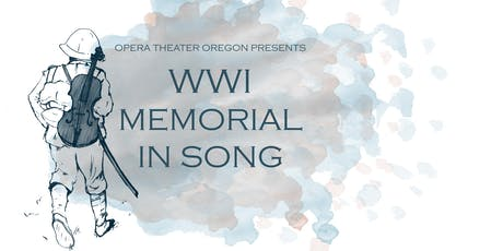 Opera Theater Oregon: WWI Memorial In Song tickets