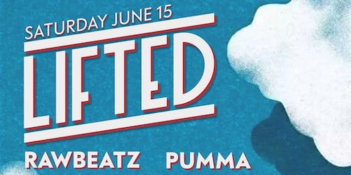 LIFTED SATURDAYS | 6/15 ft. DJs RAWBEATZ & PUMMA!