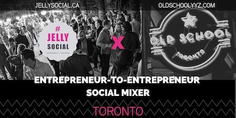 Entrepreneur-to-Entrepreneur Social Mixer - June 27th tickets