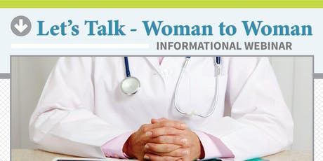 Let's Talk - Woman to Woman Informational Webinar tickets