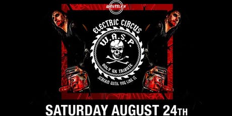 ELECTRIC CIRCUS W.A.S.P tickets
