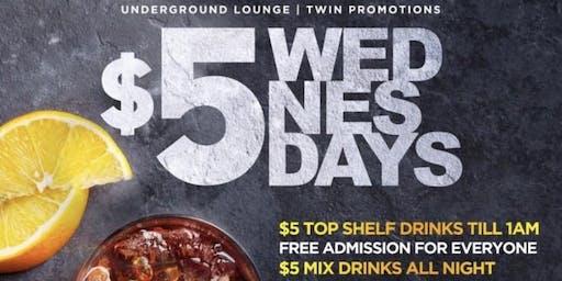 $5 WEDNESDAYS