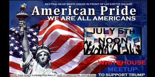 American Pride - We Are All Americans - White House Meetup