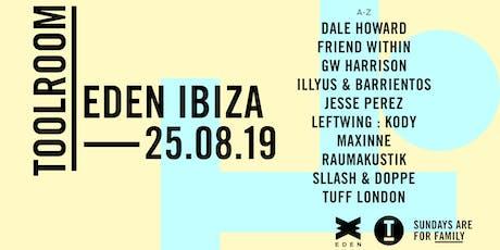 Toolroom Ibiza 2019: Week 13 w/Leftwing:Kody, Friend Within, GW Harrison+++ tickets