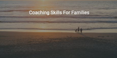 Coaching Skills for Families Workshop  tickets
