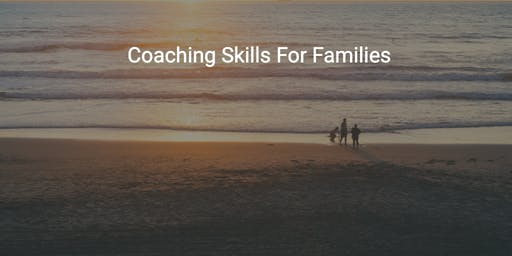 Coaching Skills for Families Workshop