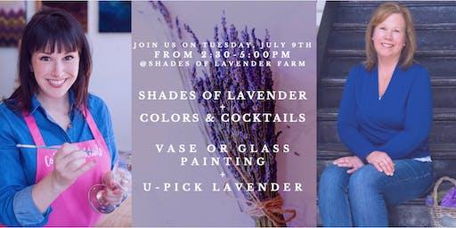 Shades of Lavender + Colors & Cocktails: U-Pick Lavender + Vase Painting!